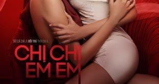 Review phim Chị Chị Em Em: Kịch bản tốt, Chi Pu là điểm nhấn